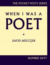 Meltzer, David When I Was a Poet