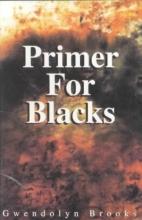 Brooks, Gwendolyn Primer for Blacks