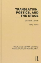 Heylen, Romy Translation, Poetics, and the Stage