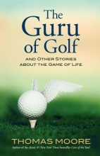 Moore, Thomas The Guru of Golf