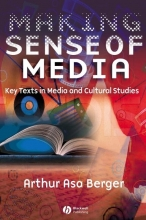 Berger, Arthur Asa Making Sense of Media