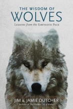 Jim Dutcher,   Jamie Dutcher The Wisdom of Wolves