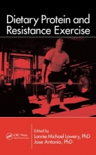 Lonnie Michael (N.E.W. Associates, LLC, Cuyahoga Falls, Ohio, USA) Lowery,   Jose Antonio Dietary Protein and Resistance Exercise