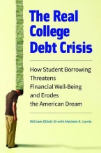Elliott, William The Real College Debt Crisis