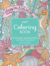 Deborah Muller Posh Adult Coloring Book: Soothing Inspirations for Fun & Relaxation