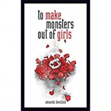 Amanda Lovelace, To Make Monsters Out of Girls