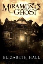 Hall, Elizabeth Miramont`s Ghost