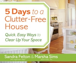 Felton, Sandra,   Sims, Marsha 5 Days to a Clutter-Free House