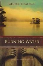 Bowering, George Burning Water