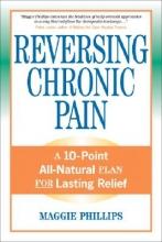 Maggie Phillips Reversing Chronic Pain