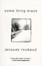 Roubaud, Jacques Some Thing Black