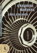 Chuculate, Eddie Cheyenne Madonna