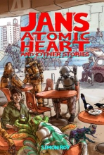 Roy, Simon Jan`s Atomic Heart and Other Stories