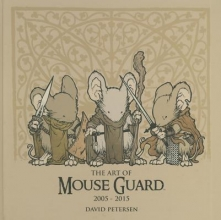 Petersen, David The Art of Mouse Guard 2005-2015