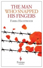 Hachtroudi, Fariba The Man Who Snapped His Fingers