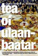 Howard, Christopher R. Tea of Ulaanbaatar