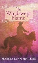 Mcclure, Marcia Lynn The Windswept Flame