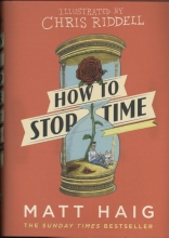 Matt  Haig How to Stop Time: Illustrated Edition