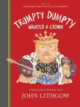 John Lithgow, Trumpty Dumpty Wanted a Crown: Verses for a Despotic Age