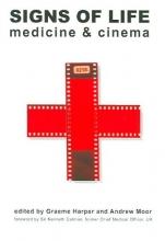 Harper, Graeme Signs of Life - Medicine and Cinema