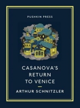 Schnitzler, Arthur Casanova`s Return to Venice