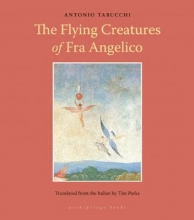 Tabucchi, Antonio Flying Creatures of Fra Angelico