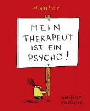 Mahler, Nicolas Mein Therapeut ist ein Psycho
