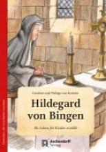 Ketteler, Caroline von Hildegard von Bingen. Wie eine kleine Feder