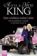 King, Alicia Eine wirklich wahre Liebe
