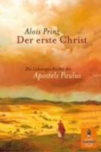 Prinz, Alois Der erste Christ