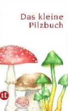 Cohnen, Catrin Das kleine Pilzbuch