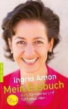 Amon, Ingrid,   Till, Kera Mein Essbuch