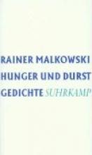 Malkowski, Rainer Hunger und Durst