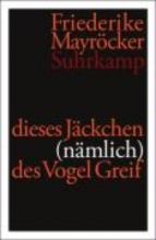 Mayröcker, Friederike dieses Jäckchen (nämlich) des Vogel Greif