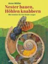 Möller, Anne Nester bauen, Höhlen knabbern