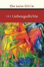 Lasker-Schüler, Else 111 Liebesgedichte