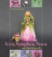 Schäfer, Christine Feen, Nymphen, Nixen aus Märchenwolle