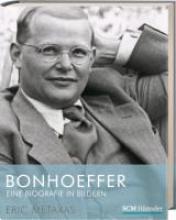 Metaxas, Eric Bonhoeffer - Eine Biografie in Bildern