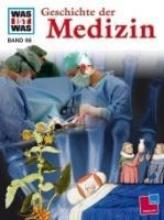 Eberhard-Metzger, Claudia Was ist Was. Geschichte der Medizin