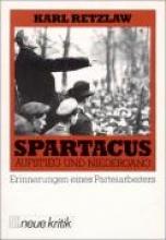 Retzlaw, Karl Spartakus - Aufstieg und Niedergang