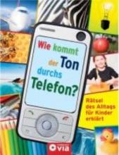 Alisch, Tatjana Wie kommt der Ton durchs Telefon?
