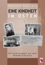 Neumann, Manfred Eine Kindheit im Osten