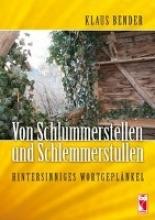Bender, Klaus Von Schlummerstellen und Schlemmerstullen