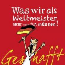 Kernbach, Michael Geschafft! Was wir als Weltmeister nicht mehr tun müssen!