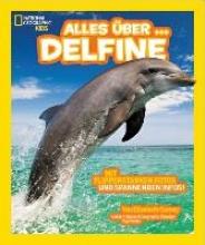 Carney, Elizabeth National Geographic KiDS 05 - Alles über ... Delfine