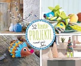 52 Kreativ-Projekte rund um`s Jahr