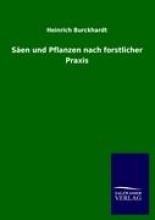 Burckhardt, Heinrich Säen und Pflanzen nach forstlicher Praxis