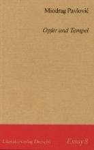 Pavlovic, Miodrag Opfer und Tempel