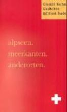 Kuhn, Gianni alpseen. meerkanten. anderorten