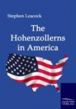 Leacock, Stephen The Hohenzollerns in America